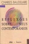 Reflexões sobre meus contemporâneos - Charles Baudelaire, Plínio Augusto Coêlho