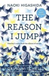 The Reason I Jump: One Boy's Voice from the Silence of Autism by Naoki Higashida (2014) Paperback - Naoki Higashida