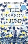 The Reason I Jump: One Boy's Voice from the Silence of Autism by Naoki Higashida (2014) Paperback - Naoki Higashida