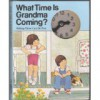 What Time Is Grandma Coming? - Peter S. Seymour