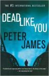 Dead Like You - Peter James