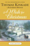 A Wish for Christmas - Thomas Kinkade, Katherine Spencer