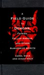 A Field Guide to Demons: Fairies, Fallen Angels, and Other Subversive Spirits - Carol K. Mack, Dinah Mack