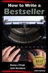 How to Write a Bestseller - John Davidson, Dueep J. Singh