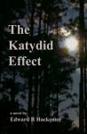 The Katydid Effect - Edward Hackemer