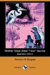 "Mother West Wind ""How"" Stories (Illustrated Edition) (Dodo Press) - Thornton W. Burgess"