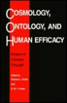 Cosmology, Ontology, and Human Efficacy: Essays on Chinese Thought - Richard J. Smith