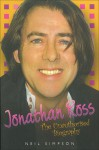 Jonathan Ross: The Unauthorised Biography - Neil Simpson