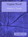 Monday or Tuesday (Annotated) - Virginia Woolf