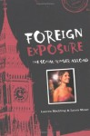 Foreign Exposure: The Social Climber Abroad - Lauren Mechling, Laura Moser