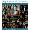 Big Annie of Calumet - Jerry Stanley