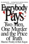Everybody Pays - Maurice Possley, Rick Kogan