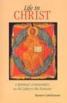 Life in Christ: The Spiritual Message of the Letter to the Romans - Raniero Cantalamessa