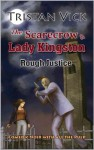The Scarecrow & Lady Kingston: Rough Justice - Tristan Vick, Monique Happy