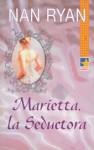 Marietta, la seductora - Nan Ryan