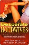 Desperate Hoodwives - Meesha Mink, De'nesha Diamond