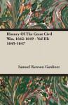 History of the Great Civil War, 1642-1649 - Vol III: 1645-1647 - Samuel Rawson Gardiner