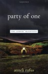 Party of One: The Loners' Manifesto - Anneli Rufus