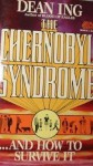 The Chernobyl Syndrome - Dean Ing