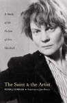 The Saint and the Artist: A Study of the Fiction of Iris Murdoch - Peter J. Conradi, John Bayley