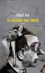 Il cerchio del robot - Fabio Zucchella, Philip K. Dick