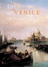 History of Venice in Painting - Georges Duby, Terisio Pignatti, Guy Lobrichon, Daniel Russo