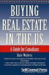 Buying Real Estate in the U.S.: A Guide for Canadians (Cross-Border Series) - Dale Walters