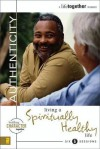 Authenticity: Living a Spiritually Healthy Life - Brett Eastman, Dee Eastman, Todd Wendorff