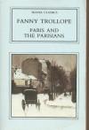 Paris and the Parisians (Travel Classics) - Fanny Trollope