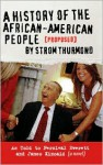 A History of the African-American People (Proposed) by Strom Thurmond - Percival Everett, James R. Kincaid