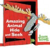 Amazing Animal Hide And Seek - John A. Rowe