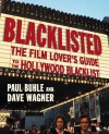 Blacklisted: The Film Lover's Guide to the Hollywood Blacklist - Paul Buhle