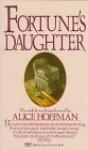 Fortune's Daughter - Alice Hoffman