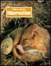 Hibernation: Nature's Secrets - Paul Bennett