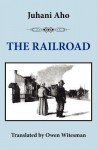 The Railroad - Juhani Aho, Owen Witesman, Jyrki Nummi