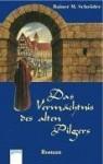 Das Vermächtnis des alten Pilgers. ( Ab 14 J.). - Rainer M. Schröder