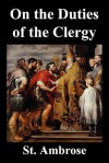 On the Duties of the Clergy - Ambrose of Milan, H. De Romestin