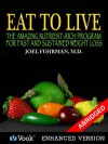 Eat to Live: The Amazing Nutrient Rich Program for Fast and Sustained Weight Loss - Joel Fuhrman