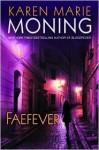 Faefever (Fever Series #3) - Karen Marie Moning