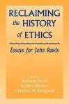 Reclaiming the History of Ethics: Essays for John Rawls - Andrews Reath, Christine M. Korsgaard, Barbara Herman