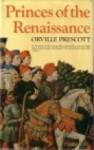 Princes of the Renaissance - Orville Prescott