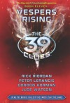 Vespers Rising (The 39 Clues, #11) - Rick Riordan, Peter Lerangis, Gordon Korman, Jude Watson