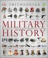 Military History: The Definitive Visual Guide to the Objects of Warfare - Gareth Jones, Jill Hamilton, R.G. Grant
