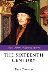 The Sixteenth Century (Short Oxford History of Europe) - Euan Cameron