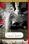 What Happened to Anna K. (Touchstone Books (Paperback)) - Irina Reyn