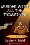 Murder with All the Trimmings - Lesley A. Diehl