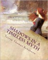 Shadows in a Timeless Myth: An Old-Fashioned Historical Romance, Paranormal Horror Novel - Teresa Thomas Bohannon