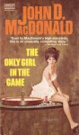 The Only Girl in the Game - John D. MacDonald
