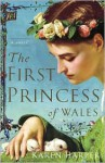 The First Princess of Wales - Karen Harper