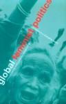 Global Feminist Politics: Identities in a Changing World - Suki Ali, Kelly Coate, Wangui Wa Goro